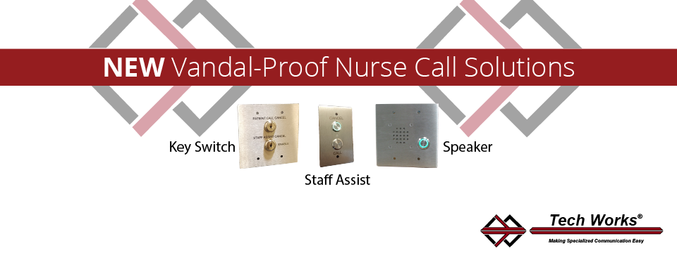 Tech Works Announces Vandal-Proof Nurse Call Solutions for High-Security Environments